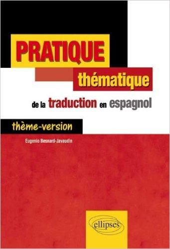 Pratique Thématique de la Traduction en Espagnol Thème-Version de Eugenio Besnard-Javaudin ( 25 juin 2013 )