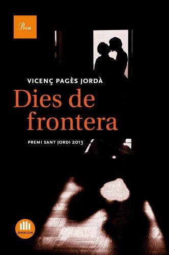 Dies de frontera (A TOT VENT-RÚST) (Catalan Edition)