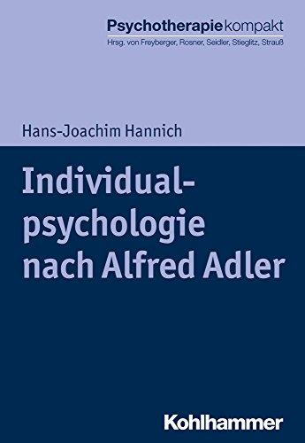 Individualpsychologie nach Alfred Adler (Psychotherapie kompakt)