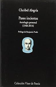 Pasos inciertos: Antología personal 1948-2014: 923 par Claribel Alegría