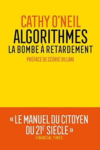 Algorithmes : la bombe à retardement par Cathy O'Neil
