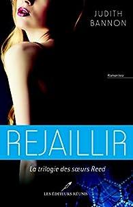 Rejaillir, tome 3 par Judith Bannon
