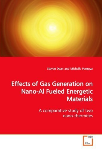 Effects of Gas Generation on Nano-Al Fueled Energetic Materials: A comparative study of two nano-thermites by Steven Dean (2009-07-03)