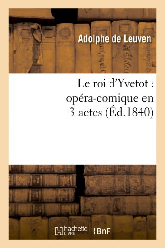 Le roi d'Yvetot : opéra-comique en 3 actes