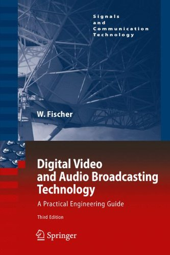 Preisvergleich Produktbild Digital Video and Audio Broadcasting Technology: A Practical Engineering Guide (Signals and Communication Technology)
