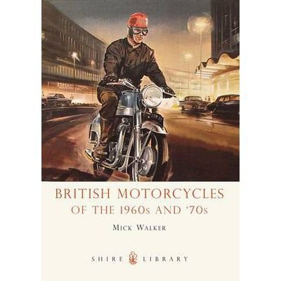 [(British Motorcycles of the 1960s and '70s)] [ By (author) Mick Walker ] [August, 2011]