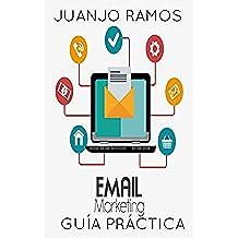Email marketing. Guía práctica: Desata el poder de las listas de correo y los boletines electrónicos