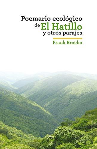 Poemario ecológico de El Hatillo y otros parajes por Frank Bracho