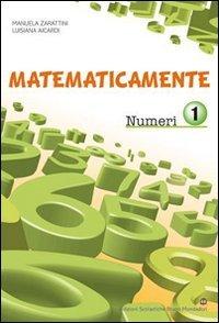 Matematicamente numeri. Per la Scuola media. Con espansione online: 1