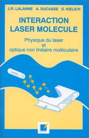 Interaction laser molécule - Physique du laser et optique non linéaire moléculaire