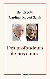 Des profondeurs de nos coeurs par  Benoît XVI