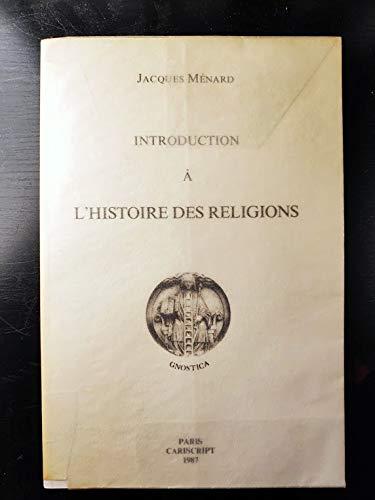 Introduction à l'histoire des religions (Gnostica) par Jacques-Étienne Ménard