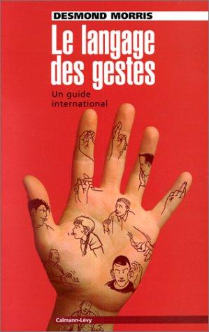 Le langage des gestes. Un guide international