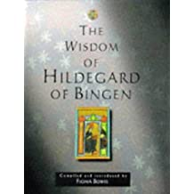 The Wisdom of Hildegard of Bingen