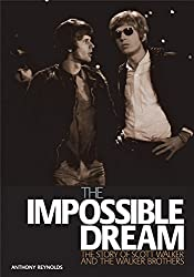 The Impossible Dream: The Story of Scott Walker and the Walker Brothers