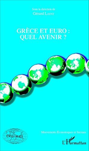 Grèce et euro :: Quel avenir ? (Mouvements Économiques et Sociaux) par Gérard Lafay