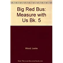 Big Red Bus: Measure with Us Bk. 5