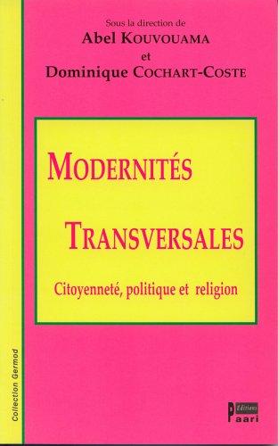 Modernités transversales: citoyenneté, politique et religion