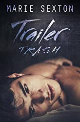 Trailer Trash by Marie Sexton (2016-03-11)