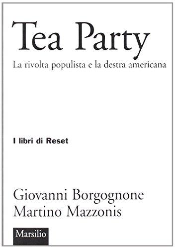 Tea party. La rivolta populista e la destra americana di Giovanni Borgognone