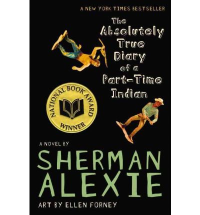 By Sherman Alexie ; Ellen Forney ( Author ) [ Absolutely True Diary of a Part-Time Indian By Apr-2009 Paperback