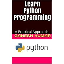 Learn Python Programming: A Practical Approach (English Edition)