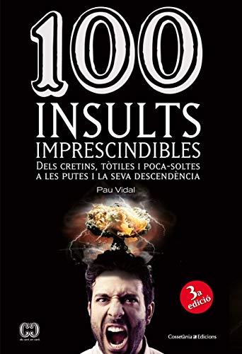 100 Insults Imprescindibles (De 100 en 100) por Pau Vidal