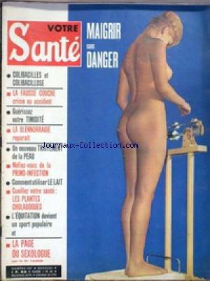 VOTRE SANTE [No 287] - LA FAUSSE COUCHE - TIMIDITE - LA BLENNORRAGIE - LA PEAU - LE LAIT.
