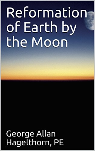 Reformation of Earth by the Moon (English Edition)