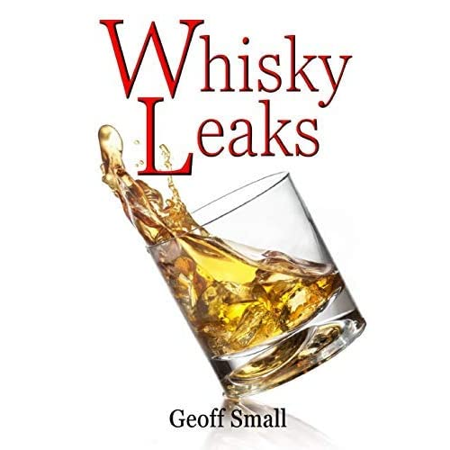 [Whisky Leaks] [By: Small, Geoff] [June, 2016]