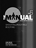 Shooting/Rooting/Booting (The Manual 5) ((Men's Devotional))