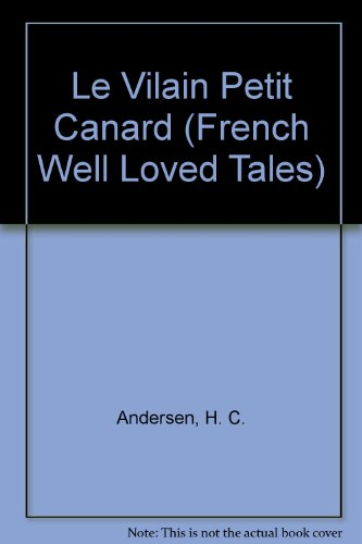 Le Vilain Petit Canard/the Ugly Duckling (French Well Loved Tales)