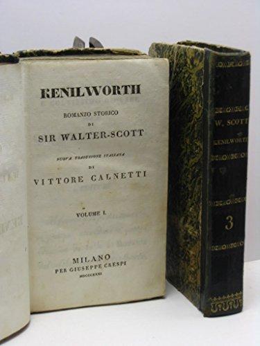 Kenilworth. Romanzo storico del secolo XVIII di Sir Walter-Scott