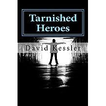 Tarnished Heroes by David Kessler (2014-01-29)