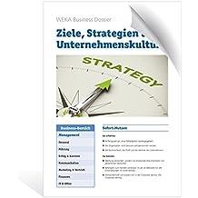 Ziele, Strategien und Unternehmenskultur: Zentrale Faktoren für den wirtschaftlichen Erfolg