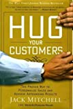 [( Hug Your Customers: The Proven Way to Personalize Sales and Achieve Astounding Results By Mitchell, Jack ( Author ) Hardcover Jun - 2003)] Hardcover
