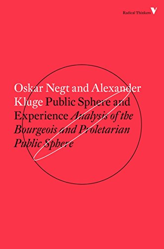 Public Sphere and Experience: Toward an Analysis of the Bourgeois and Proletarian Public Sphere (Radical Thinkers) por Alexander Kluge