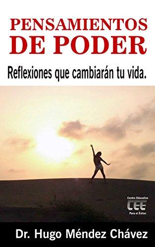 Pensamientos de Poder: Reflexiones que cambiarán tu vida por Dr. Hugo Méndez Chávez