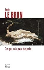 Ce qui n'a pas de prix de Annie Le Brun