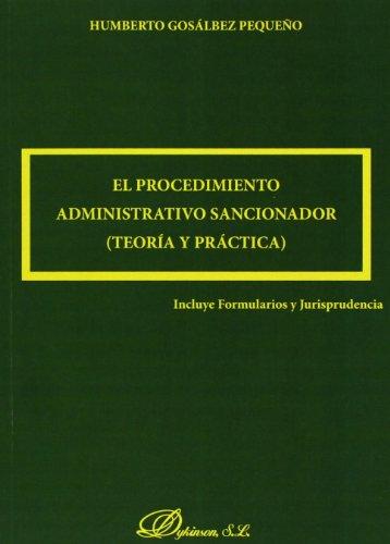 El Procedimiento Administrativo Sancionador. Teoría Y Práctica por Humberto Gosálbez Pequeño