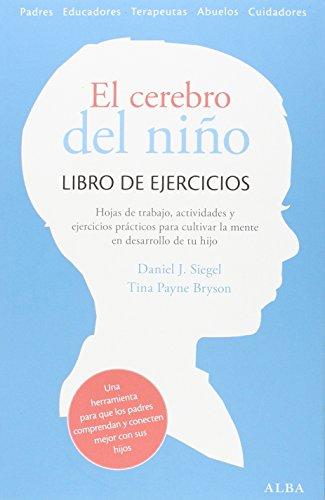 El cerebro del niño. Libro ejercicios (Psicología / Guías para padres) por Daniel J. Siegel