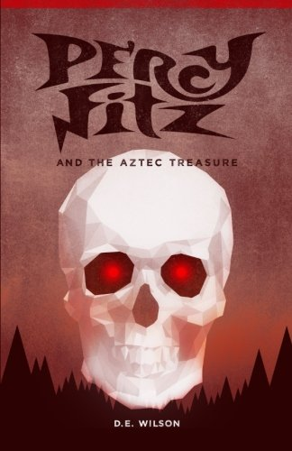 Percy Fitz and the Aztec Treasure: Volume 4 (Adventures of Percy Fitz)