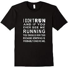 I Don't Run. If I'm Running You Should Run Too Funny T-Shirt
