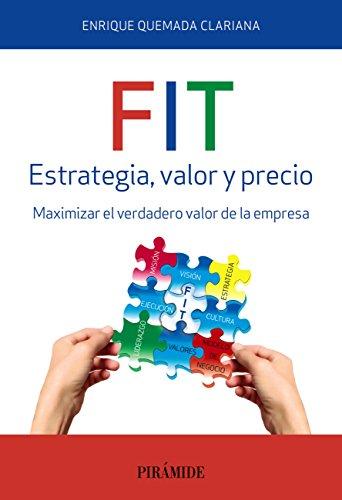 FIT. Estrategia, valor y precio de Enrique Quemada Clariana