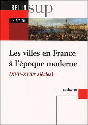 Les villes en France à l'époque moderne : 16e-18e siècles
