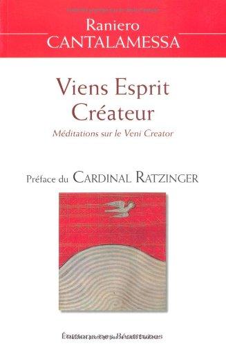 Viens Esprit Créateur : Méditations sur le Veni ...