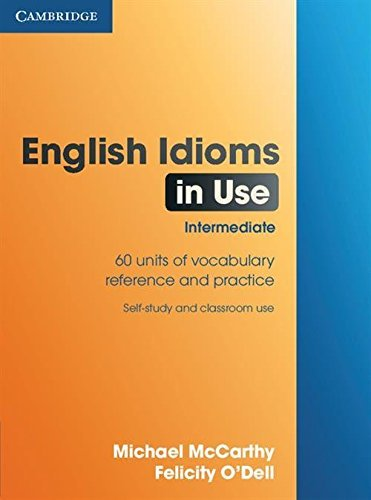 English Idioms in Use Intermediate by Michael McCarthy (2002-10-28)