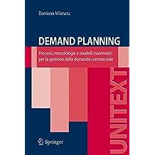 Demand Planning: Processi, metodologie e modelli matematici per la gestione della domanda commerciale (UNITEXT / Ingegneria) (Italian Edition)