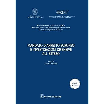 Mandato D'arresto Europeo E Investigazioni Difensive All'estero