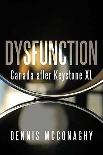 dysfunction-canada-after-keystone-xl
